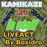 **LIVEACT**KAmikaZE Life is Steif-Dj Boxidro