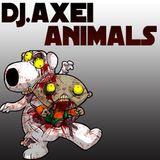 DJ.Axei - Animals (2013.07.23.)