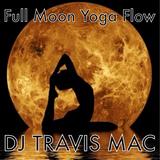 Full Moon Yoga Flow LIVE May 21 2016 DJ Travis Mac