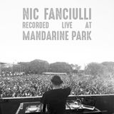 Nic Fanciulli Recorded Live at Mandarine Park