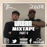 Tim Jeffries X DJ Sabre - Urban Mixtape Part 9