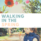Walking in the Spring
