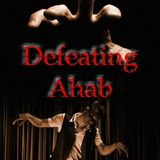 Defeating the Ahab Spirit Part 2 - Audio