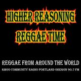 Higher Reasoning Reggae Time 12.10.17
