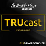 TRUcast 013 - Brian Boncher