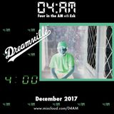 Four in the AM w/ Esk - Show 009 (December 2017)