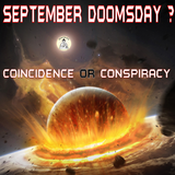 Coincidence or Conspiracy ~ September Doomsday ?