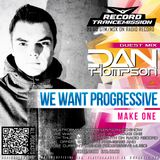 TranceMission | Record - Make One - We Want Progressive #019 Guest Mix Dan Thompson