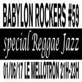 Babylon Rockers #59 — Special reggae jazz