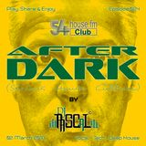 AFTER DARK (Serious House Culture) - Episode 24 - 02.03.2018