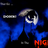 Tunes That Go Donk! In The Night