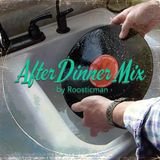 After Dinner Mix & Roosticman