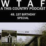 48. 1st Birthday Special!