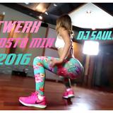 TWERK MIX AGOSTO 2016 DEMO32-DJSAULIVAN