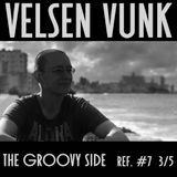 VelsenVunk_theGroovySide_#7_3/5