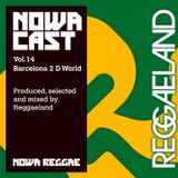 "Nowa Cloudcast vol 14 - ""Barcelona 2 D World"" Produced, selected and mixed by Reggaeland"