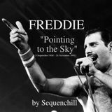 FREDDIE (5 September 1946 – 24 November 1991) Pointing to the Sky