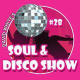 David White's Soul & Disco Show #28