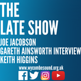 The Late Show: Joe Jacobson, Gareth Ainsworth Interview and Keith Higgins
