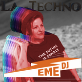 La Techno By CiscoYeah Episodio 52 Special Guest Eme Dj