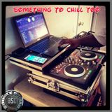 DJ Smooth P - Something To Chill Too