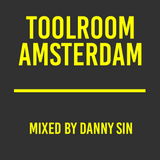Toolroom Amsterdam - Mixed by Danny Sin
