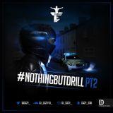 Dj Eazy - #NothingButDrill Pt 2