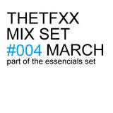 THETFXX MIX SET #004 MARCH