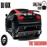 THE TAKEDOWN WITH DJ 6IX ON LEGAL CRIME RADIO 2019.01.03