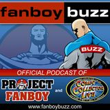 Fanboy Buzz - Comic Book Podcast - Episode 73