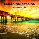 PARADIGM SESSION  - Journey of Life -