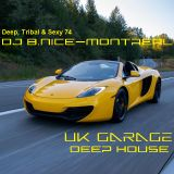 DJ B.Nice - Montreal - Deep, Tribal & Sexy 74 (** UK GARAGE DEEP HOUSE - VROUM VROUM !!!!!!!!! **)