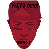 THAT'S ODD! Dancehall 2016
