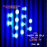 Roberta Ayres @ I'm Not A DJ (But I Like It) N# 8
