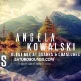 Angela Kowalski - Guest mix at Quarks & Quaaludes on Saturo Sounds [August 2018]