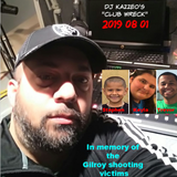 DJ Kazzeo - 2019 08 01 (Club Wreck - In Memory Of The Gilroy Shooting Victims)