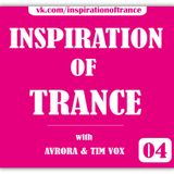 AVRORA & Tim Vox - Inspiration Of Trance (Episode #04)