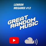Great Random Music Megamix EP. 12 (Heavy Trap and Bass Music) - by lenroh