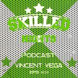 Skilled Nights Podcast #039 by Vincent Vega