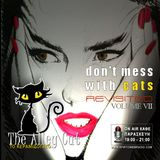 Don't Mess with Cats Revisited 17.11.2017 - VOLUME VII