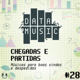 #28 Chegadas E Partidas: Músicas Para Boas Vindas E Despedidas