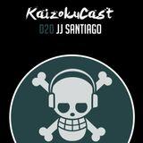 KaizokuCast 020 - JJ Santiago (U.S.A)