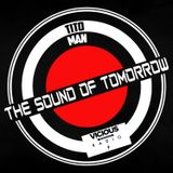 THE SOUND OF TOMORROW 024 2 HORA TITO MAN Live On Vicious Radio