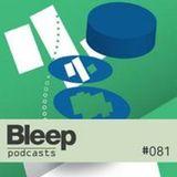Bleep podcast 081