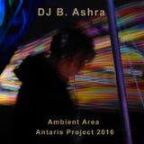 DJ B. Ashra - Antaris Project 2016 - Ambient Area