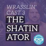 Wrasslin' 3: The Shatinator