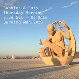 DJ- NATE - Bubbles and Bass 2019 (Burning Man)
