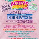 20180907 ACTIVE FRIDAZE meets GYALNESS (5:00~) at ENOSHIMA TG (LIVE AUDIO)