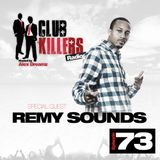 CK Radio - Episode 73 (09-17-13) - Remy Sounds