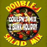 Double J's Couldn't Mix A Bank Holiday Salad Mix
